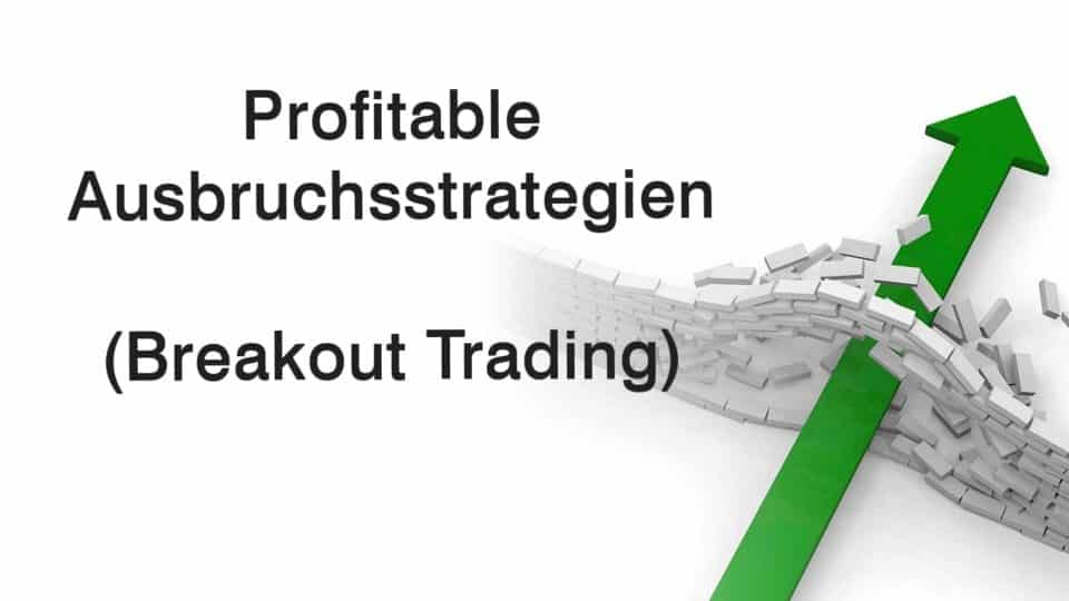 Breakout Trading Strategien, Ausbruchsstrategien